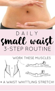 Here is a 3-step small waist workout routine that you can perform DAILY which will work the Transversus Abdominus, while also working the lower back and finishes things off with a wonderful and elongating waist stretch.