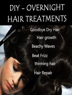 DIY Overnight hair treatments for beautiful hair