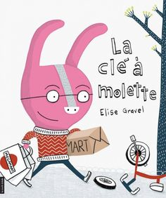 Buy La clé à molette by Elise Gravel and Read this Book on Kobo's Free Apps. Discover Kobo's Vast Collection of Ebooks and Audiobooks Today - Over 4 Million Titles! Elise Gravel, French Kids, Album Jeunesse, French Resources, Thing 1, Lovely Creatures, Cute Illustration, My Books, Free Apps