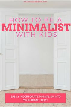 Minimalism, to me, basically means getting rid of life�s excess, which in turn will help your family focus on finding freedom...