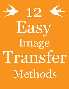 12 methods to transfer images to fabric, wood, metal etc