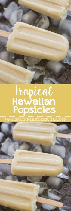 Creamy, dreamy popsicles that'll remind you of a Hawaiian Vacation!