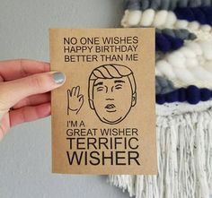 Donald Trump Birthday Card -- No one is better at wishing happy birthday