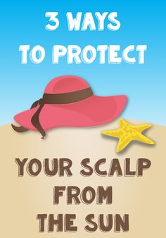 Your scalp is equally as important to protect from sun as other parts of your body. These products recommendations will help you prevent your scalp from getting sunburned.