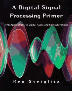 Digital signal processing by ramesh babu 6th edition dsp a digital signal processing primer with applications to digital audio and computer music fandeluxe Image collections