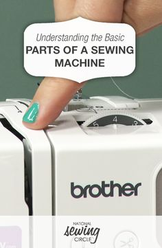Understanding the Basic Parts of a Sewing Machine | National Sewing Circle  #LetsSew