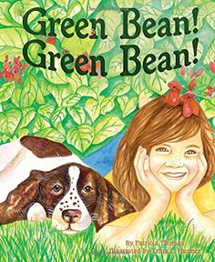 Green Bean! Green Bean!   By Patricia Thomas; illus. by Trina L. Hunner   32 pages; ages 4 – 9   Dawn Publications, 2016     It's get...