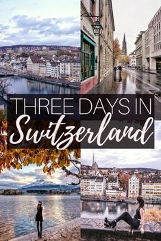 Three days in Switzerland: How to spend 72 hours (3 full days) exploring this landlocked country in central Europe!