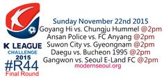 K League Classic 2015 Round 37 and K League Challenge Round 44 – Previews / Predictions (November 21st-22nd) | Modern Seoul