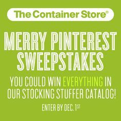 Enter our Merry Pinterest Sweepstakes!  I pretty much want everything from #containerstore!