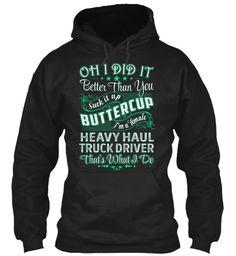 Heavy Haul Truck Driver - Did It #HeavyHaulTruckDriver