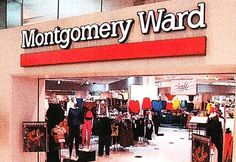 "Montgomery Ward..we shopped there. I remember them open as late as 2003-04.  ""Well the first thing you know Mobil had some bucks to spare, Kinfolk said ""That drillin's such a bear!"" Said ""Stores and catalogs are w..."