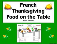 French Thanksgiving Table and Vocabulary by Sue Summers - Jour d'Action de Grace - Students write the French food word that corresponds to 11 numbered foods on the table.