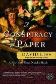 A Conspiracy of Paper (Benjamin Weaver Series #1) by David Liss (2001)