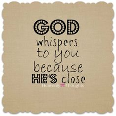 His voice is clear & close. #heavenlythoughts