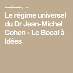 Le régime universel du Dr Jean-Michel Cohen - Le Bocal à Idées
