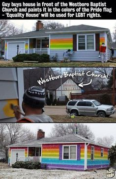 "LGBT ""Equality House"" was brightly painted with the colors of the Pride Flag. It's in front of The Westboro Baptist Church"