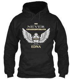 Never Underestimate The Power Of Edna Black Sweatshirt Front
