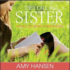 More sisters than ever have joined the army of missionaries around the world in declaring the gospel truth. They Call Me Sister is a beautiful collection of hymns by talented pianist Amy Hansen, created specifically with sister missionaries in mind.