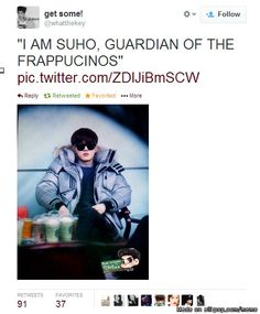 Suho the Guardian of the starbucks..