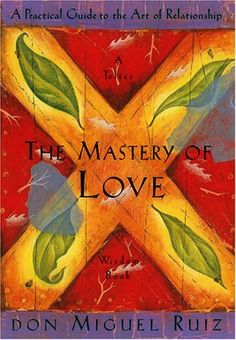 """Read """"The Mastery of Love: A Practical Guide to the Art of Relationship"""" by don Miguel Ruiz available from Rakuten Kobo. In The Mastery of Love, don Miguel Ruiz illuminates the fear-based beliefs and assumptions that undermine love and lead . Up Book, Love Book, New York Times, Mastery Of Love, Toltec Wisdom, Free Epub, The Four Agreements, Relationship Books, Better Relationship"""
