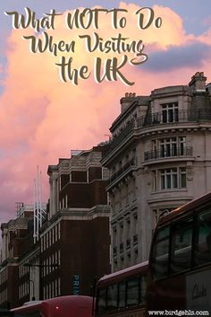 The social etiquette of each country you visit is an important thing to know. Here's what not to do when visiting the United Kingdom.