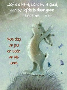 Good Morning Messages, Morning Images, Good Morning Quotes, Bible Quotes, Qoutes, Lekker Dag, Jesus Our Savior, Evening Greetings, Afrikaanse Quotes