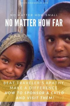 As world travelers, I believe we all long to do more to help the people we encounter around the world. We want to make a difference.  Yet we also share an apathy. We don't know where to start. My recommendation? Start with one child.  Click here to find out how!