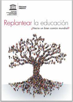 Libro: Replantear la educación - ¿Hacia un bien común mundial? - RedDOLAC - Red de Docentes de América Latina y del Caribe -