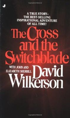 1962--The Cross and the Switchblade by David Wilkerson--read this as a young adult.^