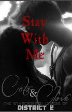Stay With Me - A Clato Hunger Games FanFic~ Watty Awards 2012! - RedWritingHood