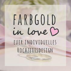EUER INDIVIDUELLES HOCHZEITSDESIGN - Farbgold Design www.farbgold-design.de