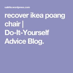 recover ikea poang chair | Do-It-Yourself Advice Blog.