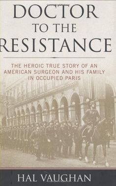 Doctor to the Resistance: The Heroic True Story of an Ame... https://www.amazon.com/dp/1574887734/ref=cm_sw_r_pi_awdb_t1_x_uOKAAbWKV7XC3