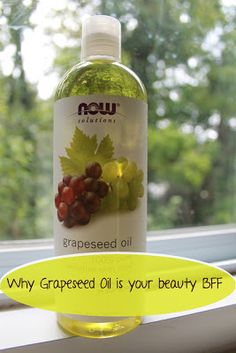 DIY Diana: Beauty Best Friend: Grapeseed Oil (Also used for eye makeup removal.)