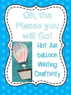 A great creativity to pair with Dr Suess' book, Oh the Places You Will Go! Makes a great bulletin board. Great to use at the end of year, especially for 5th graders leaving for the middle school!Take pictures of the students and add them into the basket!Found this idea on Pinterest, and just made my own version!
