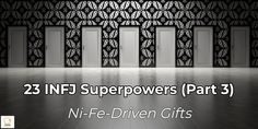 INFJs have some amazing gifts that are the result of Ni and Fe working together. Check out this article to learn about 5 Ni-Fe-driven gifts.