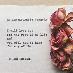 immeasurable tragedy I will love you for the rest of my life and you won't be there for any of it Missing You Quotes For Him, I Miss You Quotes, Me Quotes, Loss Of A Loved One Quotes, Humour Quotes, 2015 Quotes, Funny Quotes, Dark Quotes, Wisdom Quotes