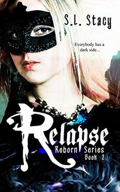 Relapse (Reborn Book 2) by S. L. Stacy, http://www.amazon.com/dp/B00Q7H4RMM/ref=cm_sw_r_pi_dp_LNARub0GQNSGS