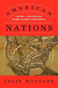 """American Nations by Colin Woodard: Colin Woodard's American Nations: A History of the Eleven Rival Regional Cultures of North America is a scholarly study of the eleven """"nations"""" that make America what it is today.  More: http://www.marytrimblebooks.com/book-review-american-nations-a-history-of-the-eleven-rival-regional-cultures-of-north-america/"""