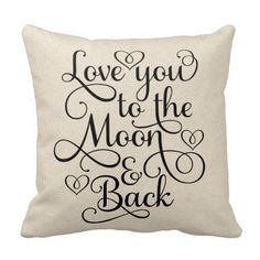 Affiliate Love You To The Moon & Back Throw Pillow Personalized Pillows, Custom Pillows, Decorative Pillows, Farmhouse Furniture, Farmhouse Decor, Bride And Groom Silhouette, Curtain Material, Pillow Quotes, 20x20 Pillow Covers
