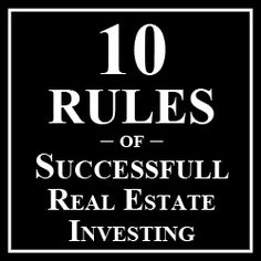 10 rules of successful real estate investing over my many years of successes and failures. Check Here:  #realestate #investing #successful #failures