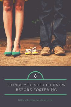 8 Things You Should Know Before Beginning Foster Care  Littlewhitehomestead.com