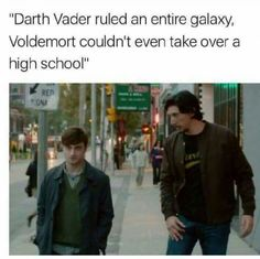"""61 Star Wars Memes - """"Darth Vader ruled an entire galaxy, Voldemort couldn't even take over a high school. Reylo, Crossover, Star Wars Meme, Star Trek, Harry Potter, Funny Memes, Hilarious, Funny Tweets, Nerd Memes"""