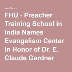 FHU - Preacher Training School in India Names Evangelism Center in Honor of Dr. E. Claude Gardner