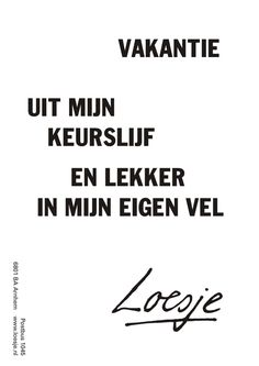 loesje spreuken vakantie 68 beste afbeeldingen van uitspraken   Dutch quotes, Funny qoutes  loesje spreuken vakantie