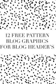 DLOLLEYS HELP: 12 Free Pattern Blog Graphics For Blog Headers