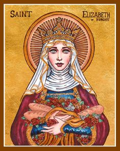 """Saint Elizabeth of Hungary Icon December 2012 Watercolor, Ink and Gold Leaf """"As in heaven Your will is punctually performed, so may it be done on e. Elizabeth of Hungary Catholic Art, Catholic Saints, Patron Saints, Roman Catholic, Religious Images, Religious Icons, Religious Art, The Saint, Saint Elizabeth Of Hungary"""