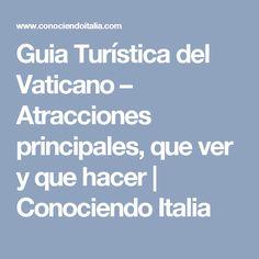 Guia Turística del Vaticano – Atracciones principales, que ver y que hacer   Conociendo Italia