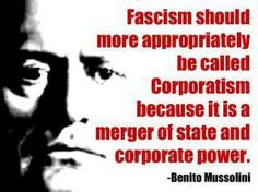 Corporations and Fascism; their incestuous relationship by one who knew.